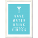 Save Water Drink...